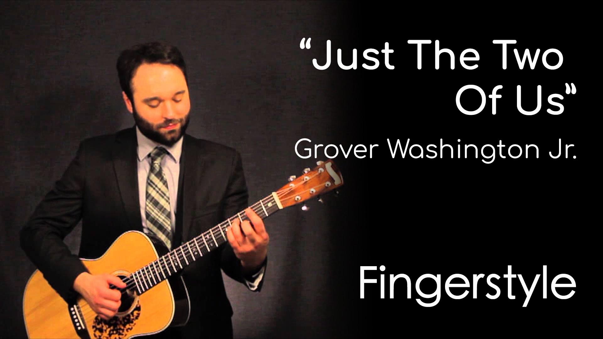 Just The Two Of Us Grover Washington Jr Garret Schmittling